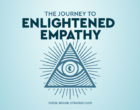 The Journey to Enlightened Empathy