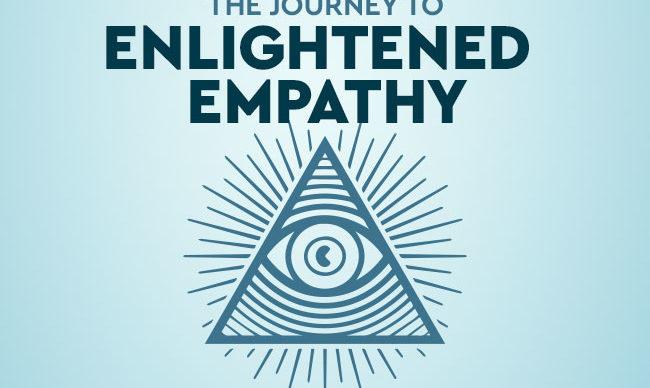 The Journey to Enlightened Empathy